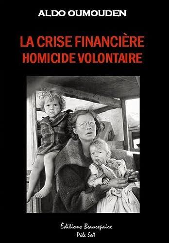 9782357670136: La crise financière, homicide volontaire