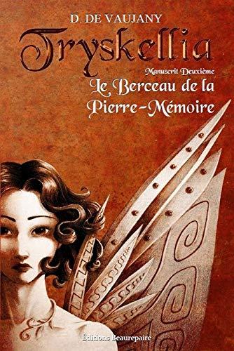 9782357672079: Tryskellia, Tome 2 : Le Berceau de la Pierre-M�moire