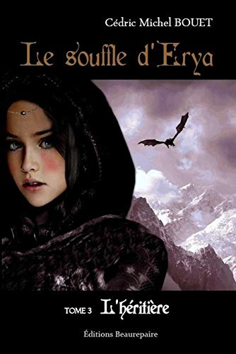 9782357672086: Le Souffle d'Erya - Tome : 3 l'Heritiere