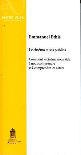 9782357680241: Le cinéma et ses publics : Comment le cinéma nous aide à nous comprendre et à comprendre les autres
