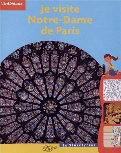 Je visite Notre-Dame de Paris: Bénédicte de Metz;