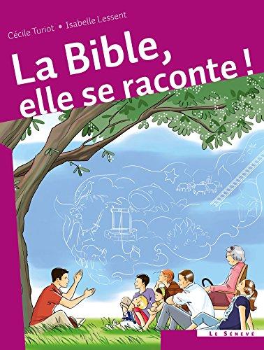 La Bible, elle se raconte !: Isabelle Lessent; Cécile Turiot