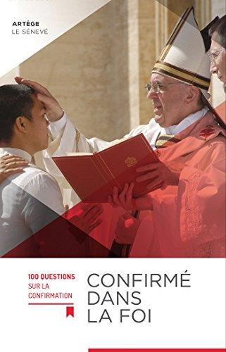 9782357700789: Confirmé dans la foi : 100 questions sur la confirmation