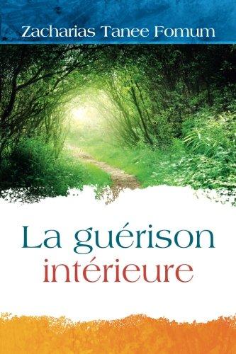 La Gu?rison Int?rieure (French Edition): Fomum, Zacharias Tanee