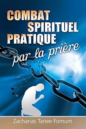 9782357740815: Le Combat Spirituel Pratique Par la Prière (Volume 7) (French Edition)
