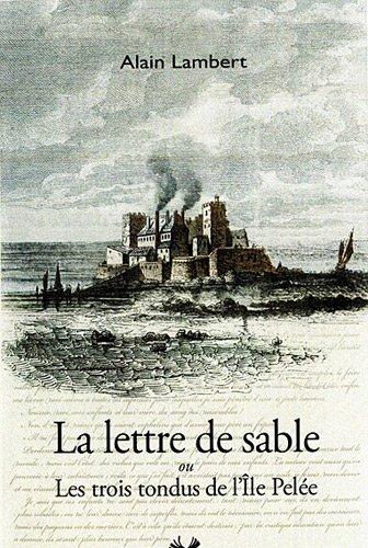 9782357760394: La lettre de sable ou Les trois tondus de l'Ile Pelée (French Edition)