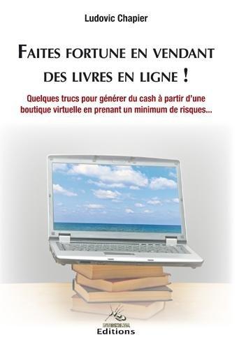 9782357780385: Faites fortune en vendant des livres en ligne !