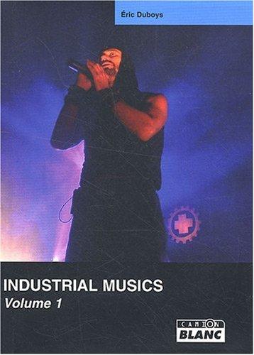 Industrials musics Volume 1: Duboys Eric