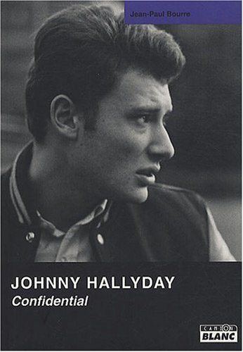 Johnny Hallyday confidential: Bourre, Jean-Paul