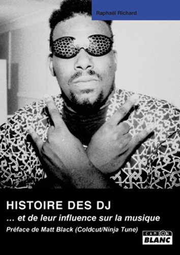 Histoire des DJ Et de leur influence sur la musique: Richard Raphael