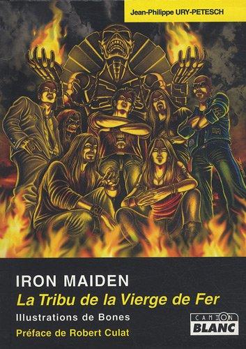 Iron Maiden : la tribu de la vierge de fer: Petesch, Jean Philippe