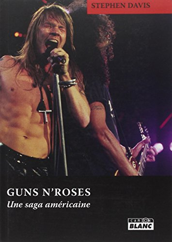 Guns N'Roses Une saga americaine: Davis Stephen