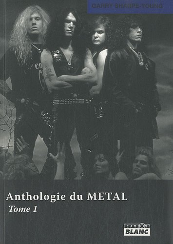 Anthologie du metal Tome 1: Garry Sharpe Young