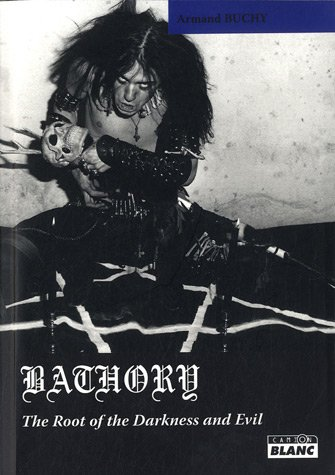 9782357791145: BATHORY The root of darkness and evil
