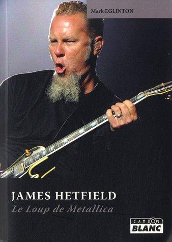 James Hetfield Le loup de Metallica: Eglinton Mark