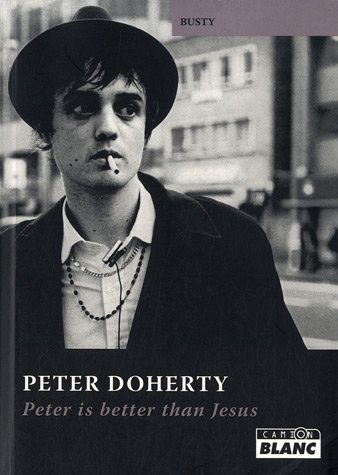 Peter Doherty : Peter is better than Jesus: usty