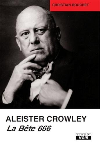 Aleister Crowley la Bete 666: Bouchet,Christian