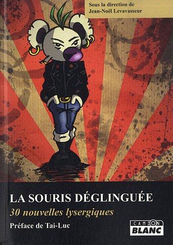 9782357791619: la souris deglinguee - 30 nouvelles lysergiques