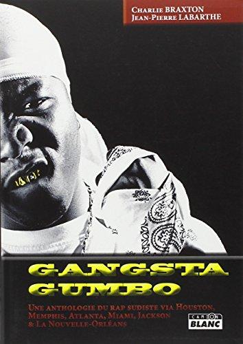 9782357791732: Gangsta Gumbo : Une anthologie du rap sudiste via Houston, Memphis, Atlanta, Miami, Jackson & La Nouvelle-Orléans