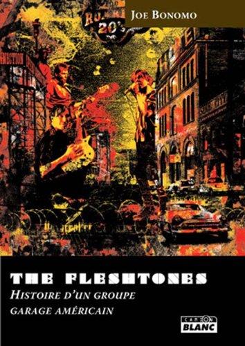 The Fleshtones histoire d'un groupe garage americain: Bonomo,Joe