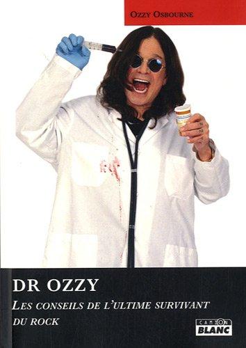 9782357791817: DR OZZY Les conseils de l'ultime survivant du rock