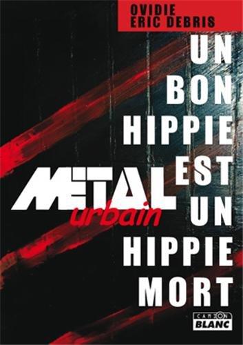 9782357791954: Un bon hippie est un hippie mort : M�©tal urbain