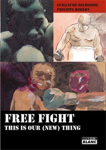 Free fight this is our new thing: Belhomme,Guillaume