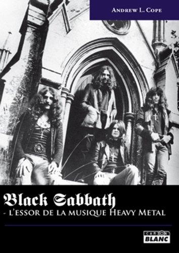 Black Sabbath l'essor de la musique heavy metal: Cope,Andrew L