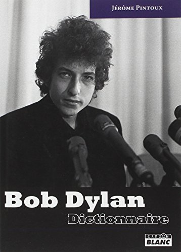 Bob Dylan Dictionnaire: Pintoux Jerome