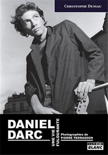 9782357793606: DANIEL DARC Une vie fulgurante