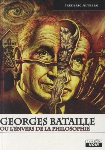 Georges Bataille ou l'envers de la philosophie: Altberg,Frederic