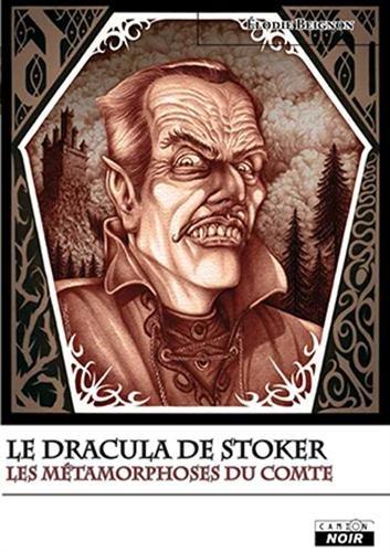 Dracula de Stoker, les metamorphoses du comte: Beignon,Elodie