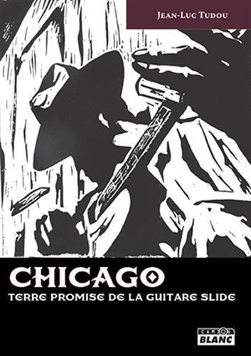 Chicago terre promise de la guitare slide: Tudou,Jean Luc