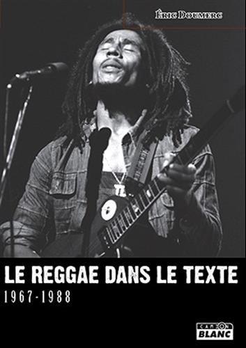 Le reggae dans le texte 1967 1988: Doumerc Eric