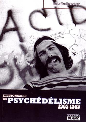 9782357796652: Dictionnaire du psychédélisme 1965-1969