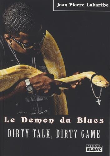 9782357797604: Le démon du blues : Dirty Talk, Dirty Game