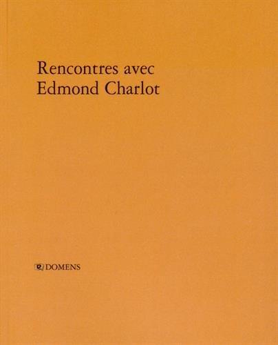 Rencontres avec Edmond Charlot: PUCHE ( Michel ) [ Edmond Charlot ]