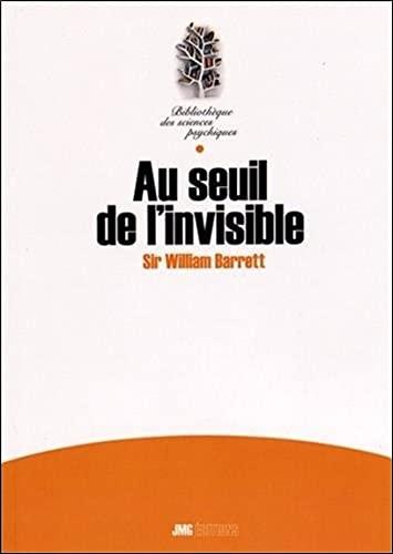 AU SEUIL DE L INVISIBLE: BARRETT WILLIAM