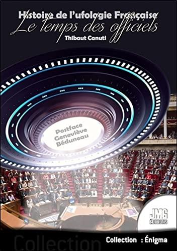 9782357840553: Histoire de l'ufologie Française - Le temps des officiels