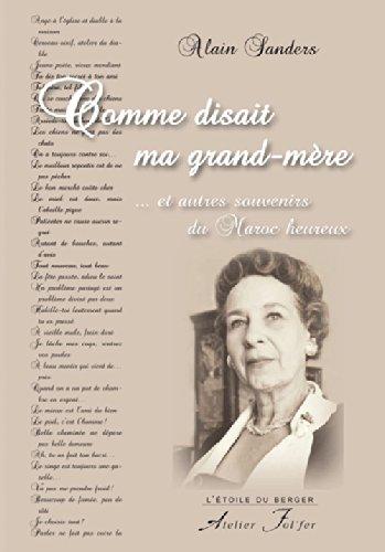 9782357910591: Comme disait ma grand-mère... et autres souvenirs du Maroc heureux