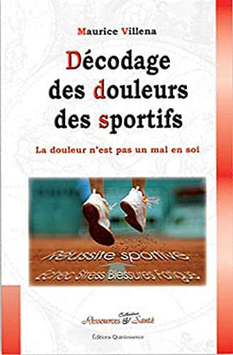 9782358050302: Decodage des douleurs des sportifs (French Edition)