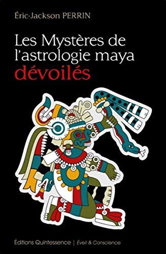 9782358050814: Les Myst�res de l'astrologie maya d�voil�s