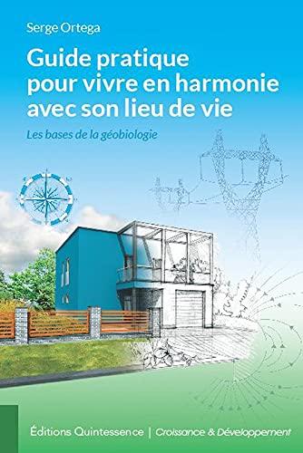 9782358050821: Guide pratique pour vivre en harmonie avec son lieu de vie