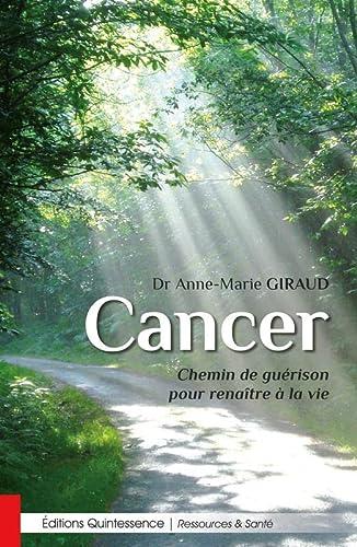 9782358051842: Cancer - Chemin de guérison pour renaître à la vie