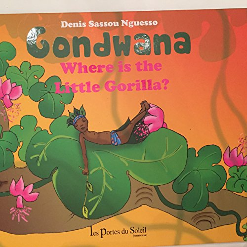 9782358080439: Gondwana Where Is the Little Gorilla ? Anglais