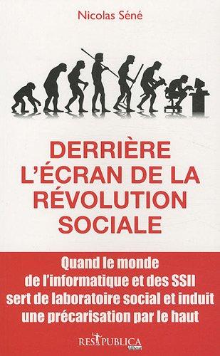 9782358100298: Derrière l'écran de la révolution sociale