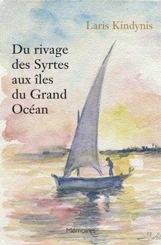 9782358150019: Du rivage des Syrtes aux îles du Grand Océan