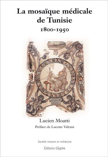9782358150026: La mosaïque médicale de Tunisie 1800-1950