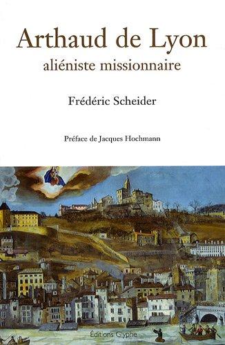 9782358150088: Arthaud de Lyon : Ali�niste missionnaire