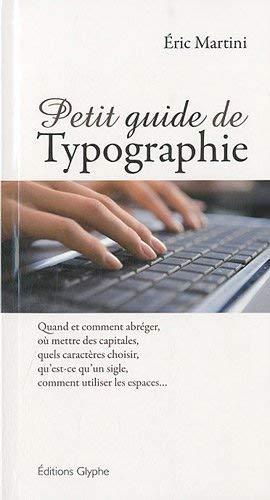 PETIT GUIDE DE TYPOGRAPHIE: MARTINI ERIC